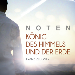 Noten (PDF) König des Himmels und der Erde  – 12 Songs